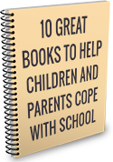 10 Great Books To Help Children and Parents Cope With School
